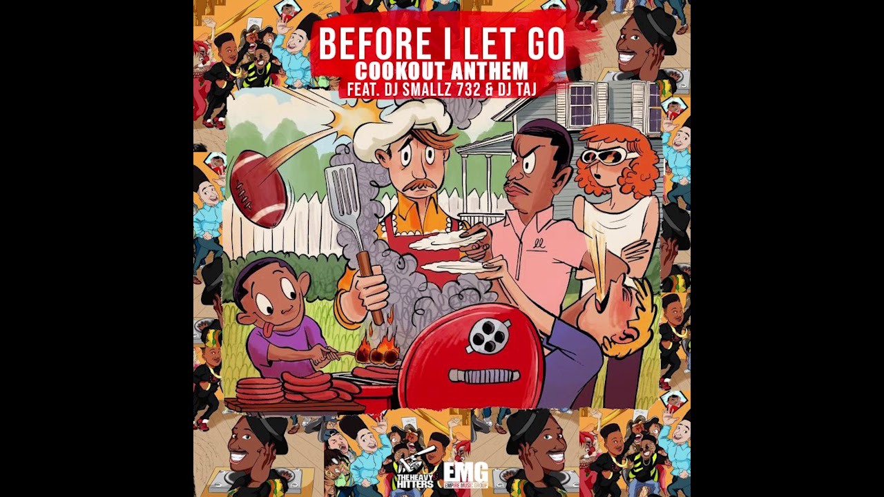 Before I Let Go (COOKOUT ANTHEM) - DJ Taj & DJ Smallz 732