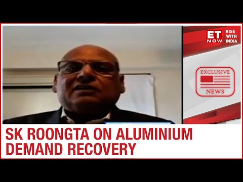 Aluminium prices at a 17 month high; Is there a recovery in demand? | SK Roongta to ET Now