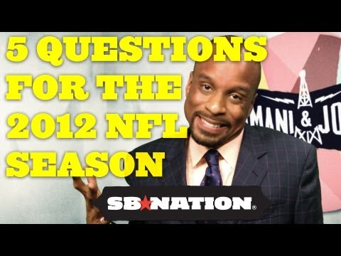 5 Questions for 2012 NFL Season; Bomani & Jones episode 43