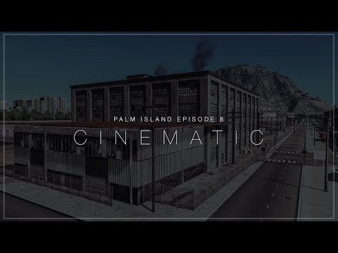 Cities Skylines: Palm Island — EP8 — Self Storage Units & Old Town Industrial District // CINEMATIC