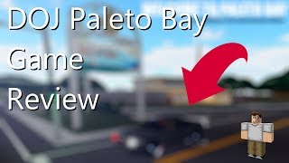 Roblox Game Reviews | S1 | DOJ Paleto Bay