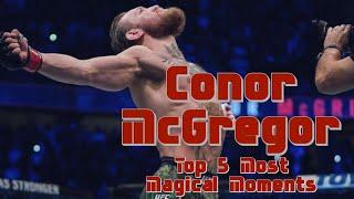 Conor McGregor - Top 5 Most Magical Moments