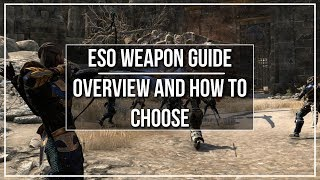 ESO Weapon Guide - Which Should You Use?