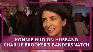 Konnie Huq on husband Charlie Brooker's Bandersnatch