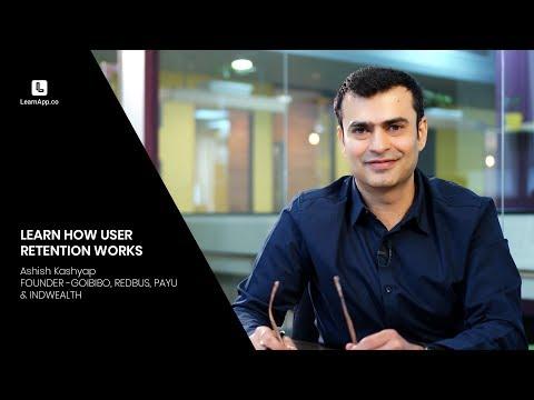 Learn how user retention works | Ashish Kashyap | Founder