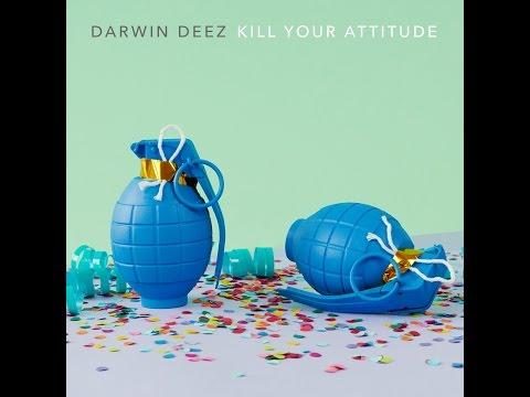 Darwin Deez - Kill Your Attitude (Audio)