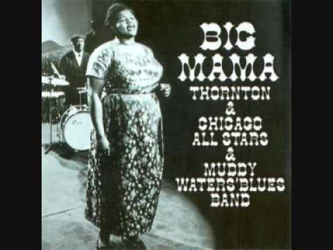 Big Mama Thornton & Chicago All Stars & Muddy Waters' Blues