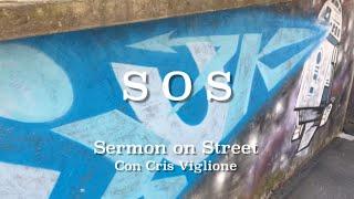 "S.O.S.  Sermon on Street   ""Il Piano Eterno"""