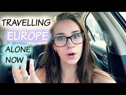 TRAVELLING EUROPE ALONE NOW