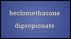 Beclomethasone dipropionate Meaning
