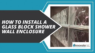 How To Install A Glass Block Shower Wall Enclosure In A Bathroom Remodeling Project Columbus Ohio