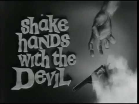 """SHAKE HANDS WITH THE DEVIL"" film b/w 1959 EIRE 111mins - upload by Michael O'Connor"
