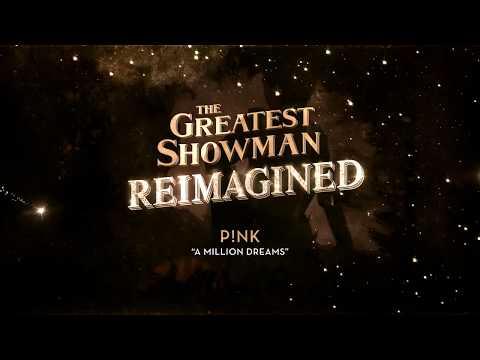 A Million Dreams (The Reimagined Remix) - P!nk, Ziv Zaifman, Michelle Williams, & Hugh Jackman