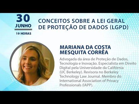 CONCEITOS SOBRE A LEI GERAL DE PROTEÇÃO DE DADOS (LGPD) - com Mariana Corrêa