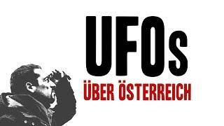 UFOS ÜBER ÖSTERREICH - Hirngespinste? Ausserirdische? Geheime Mächte?