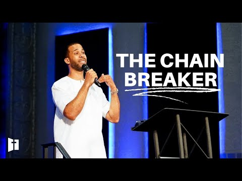 The Chain Breaker | Pastor Albert Jones