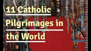 Top Catholic Pilgrimages in the World