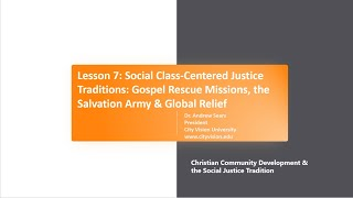 Lesson 7: Social Class-Centered Justice Traditions: Rescue Missions, Salvation Army & Global Rel