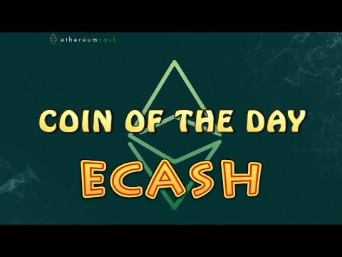 COIN OF THE DAY - ETHEREUM CASH (ECASH)