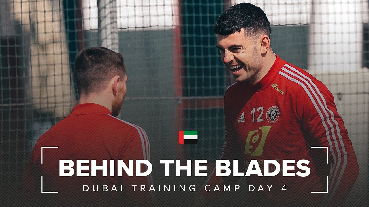 Behind The Blades | Sheffield United First Team Training in Dubai | Day 4