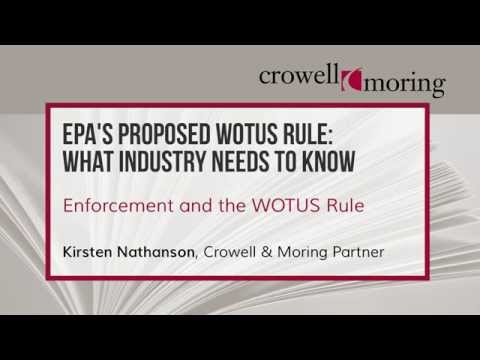EPA's Proposed WOTUS Rule Pt. 3, with Kirsten Nathanson of Crowell & Moring