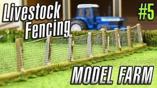 PUTTING UP A LIVESTOCK FENCE [Model Farm Build #5]