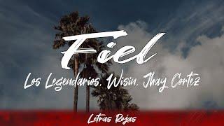 Los Legendarios, Wisin, Jhay Cortez - Fiel (letra)
