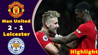 [Highlight] Manchester United 2 - 1  Leicester City | Highlight VÒNG 1 NGOẠI HẠNG ANH 11/08/2018
