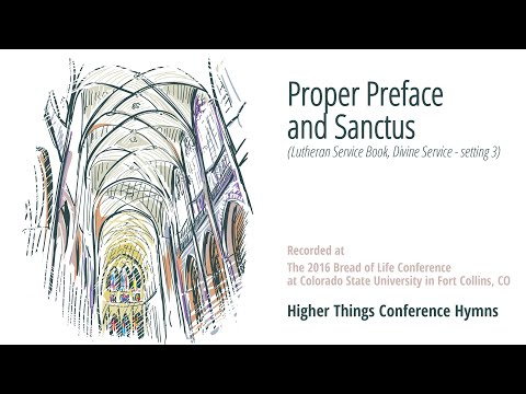 """""""Proper Preface and Sanctus,"""" from Lutheran Service Book"""