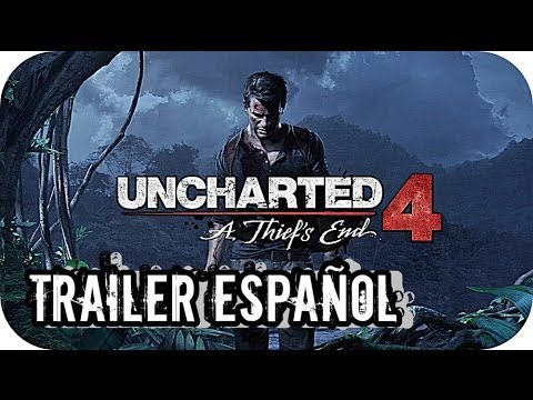 Uncharted 4 A Thief's End - » [Trailer Español PS4] « [HD]