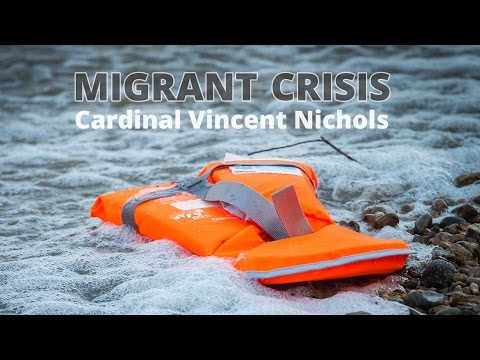 Cardinal Vincent Nichols: Migrant Crisis should be international priority