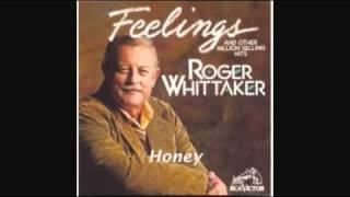 ROGER WHITTAKER - HONEY