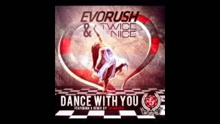 Twice Nice & Evorush - Dance With You (Original Mix)