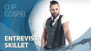 Clip Gospel - Entrevista Skillet