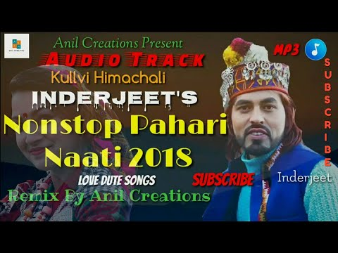 Inderjeet Traditional Himachali Nonstop Pahari Naati Songs 2018 | Latest Kullvi Songs |Anil Creation