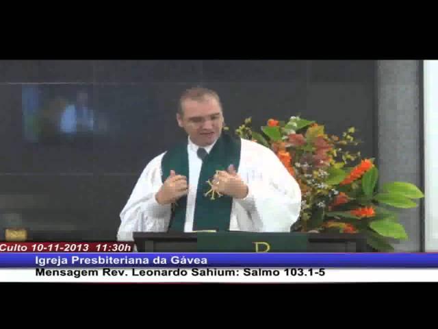 O caminho para gratidão - Salmo 103.1-5 - Rev. Leonardo Sahium (10.11.2013, manhã, IPGávea)