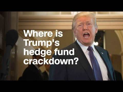 Where is Trump's crackdown on 'hedge fund guys?...