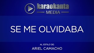Karaokanta - Ariel Camacho - Se me olvidaba
