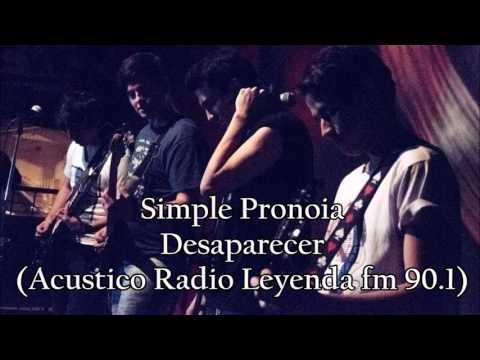 Simple Pronoia - Desaparecer (Acústico)