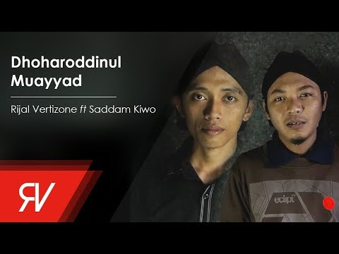 Rijal Vertizone  - Dhoharoddinul Muayyad ft Saddam Kiwo (Official Video Lirik)