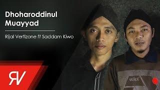 Dhoharoddinul Muayyad - Rijal Vertizone feat. Saddam Kiwo