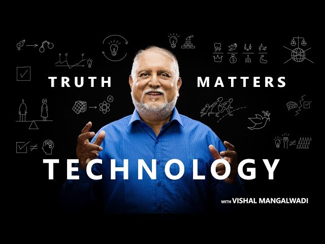 8. Why Monks Created Technology - Truth Matters - Vishal Mangalwadi