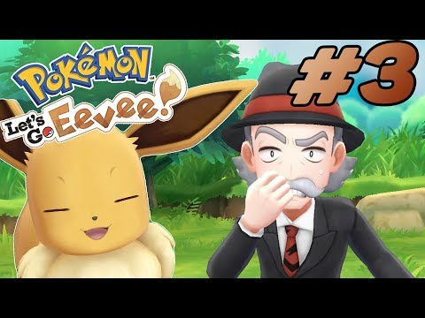 Pokemon Let's Go Pikachu, Let's Go Eevee FIRST Let's Play EVER! Episode #3/3 Finale GAMEPLAY