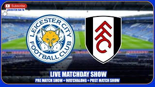 Leicester City v Fulham LIVE