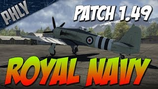 War Thunder Patch 1.49! ROYAL NAVY! SEA FURY, SEAFIRE  - WAR THUNDER 1.49 GAMEPLAY