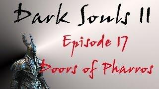 Dark Souls II - Walkthrough #17 - Doors of Pharros
