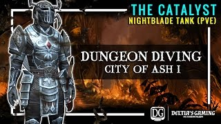 Dungeon Diving - The Catalyst Magic Nightblade Tank for One Tamriel [City of Ash 1 Veteran Hardmode]