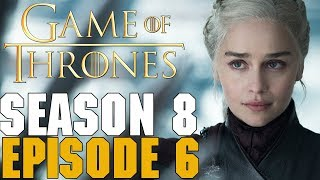 Game of Thrones Season 8 Episode 6 Review The FINAL Episode!