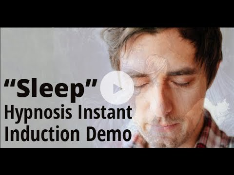 Instant Induction Hypnosis Demonstration: Sleep!