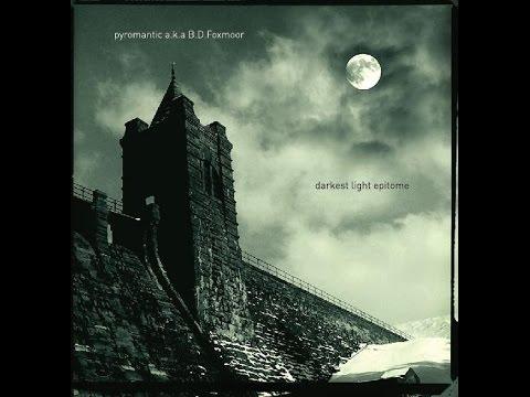 B.D. Foxmoor-Darkest Light Epitome (Full Album)